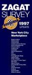 Zagatsurvey 1997 Update: New York City Marketplace Survey - Barbara Costikyan, Olga Boikess, Bryan Miller, Sarah Belk King, Mireille Miller, Richard V. Nalley