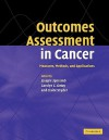 Outcomes Assessment in Cancer: Measures, Methods and Applications - Joseph Lipscomb, Carolyn C. Gotay, Claire Snyder
