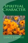 Spiritual Character - Lance Lambert