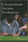Creationism versus Evolution (At Issue) - Eric Braun