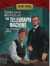 President Lincoln, Willie Kettles, and the Telegraph Machine - Marty Rhodes Figley, David Riley