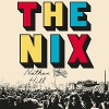 The Nix - Nathan Hill, Ari Fliakos