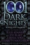 1001 Dark Nights: Bundle Five - Julie Kenner, Lexi Blake, Larissa Ione, Elisabeth Naughton