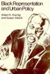 Black Representation and Urban Policy - Albert Karnig, Susan Welch, Albert Karing