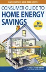 Consumer Guide to Home Energy Savings: Save Money, Save the Earth - Jennifer Thorne Amann, Alex Wilson, Katie Ackerly