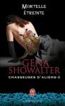 Mortelle étreinte (Chasseuses d'aliens, #3) - Gena Showalter