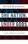 A New American History One Nation, Under Gods (Hardback) - Common - Peter Manseau