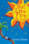 Hot Like Fire and Other Poems: Two Vibrant Collections in One Volume - Valerie Bloom, Debbie Lush