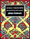 Celtic Patterns for Painting and Crafts - Aidan Meehan