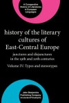 History of the Literary Cultures of East-Central Europe: Junctures and Disjunctures in the 19th and 20th Centuries. Volume IV: Types and Stereotypes - Marcel Cornis-Pope, John Neubauer