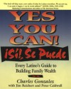 Yes You Can! Si!, Se Puede Every Latino's Guide to Building Family Wealth - Charles Gonzalez, Charles Gonzales, Jim Reichert, Jim Caldwell