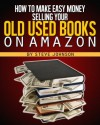 How to Make Easy Money Selling Your Old Used Books on Amazon - Steve Johnson
