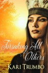 Forsaking All Others (Western Vows) - Kari Trumbo