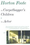 The Carpetbagger's Children & the Actor - Horton Foote