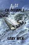 Acts of Defiance - Gary Beck