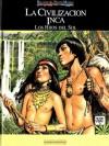 La civilización Inca: Los Hijos del Sol - Miguel Angel Nieto, José Ortiz, Manuel Ballesteros