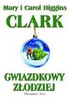 Gwiazdkowy złodziej - Carol Higgins Clark, Mary Higgins Clark