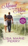 Meant to Be Mine (Guilty Pleasures) - Lisa Marie Perry