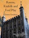 Ravens, Kinfolk and Foul Play: John Mackenzie's First Case - Emma Goodwyn, Malcolm Smith