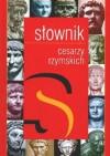Słownik cesarzy rzymskich - Sławomir Bralewski, Jan Prostko-Prostyński, Maciej Kokoszko, Mirosław Leszka