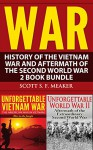 War: History of the Vietnam War and Aftermath of the Second World War - 2 Book Bundle - Scott S. F. Meaker