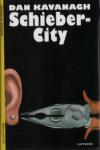 Schieber-City: Kriminalroman - Julian Barnes, Dan Kavanagh, Michel Bodmer
