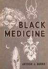 Black Medicine - Arthur J. Burks