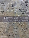 The Lost Tombs of Thebes: Ancient Egypt: Life in Paradise - Zahi A. Hawass, Sandro Vannini