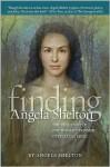 Finding Angela Shelton - Angela Shelton