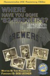 Where Have You Gone '82 Brewers? - Tom Haudricourt
