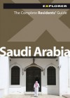 Saudi Arabia Complete Residents' Guide: The Complete Residents' Guide - Explorer Publishing
