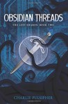 Obsidian Threads (The Lost Shards) (Volume 2) - Charlie Pulsipher