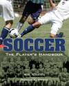 Soccer: The Player's Handbook - M. Roberts, Ronald Modra, Ronald C. Modra