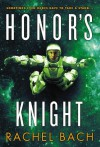 By Rachel Bach Honor's Knight (Paradox) [Paperback] - Rachel Bach