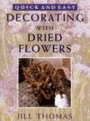 Decorating with Dried Flowers - Jill Thomas