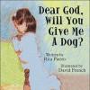 Dear God, Will You Give Me a Dog? - Rita Pierro, David French