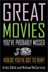 Great Movies You've Probably Missed: Videos You've Got to Rent! - Ardis Sillick, Michael McCormick