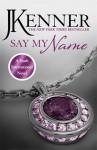 Say My Name (Stark International) - J. Kenner