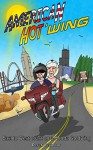 American Hot 'wing: East to West coast on a Honda Goldwing - Derek Seymour, Jane Seymour, Jack Seymour, Frankie Howland