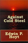 Against Cold Steel - Edwin Palmer Hoyt