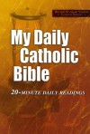 My Daily Catholic Bible: Revised Standard Version Catholic Edition 20-Minute Daily Readings - Paul Thigpen