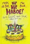 Hip Hip Haboe Een taart voor moe - Marc de Bel, Mie Buur