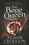 The Bone Queen - Alison Croggon