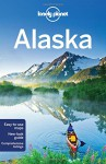 Lonely Planet Alaska (Travel Guide) - Lonely Planet, Brendan Sainsbury, Greg Benchwick, Catherine Bodry