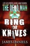 Ring of Knives - James Daniels, Lee Goldberg, William Rabkin