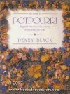 The Book Of Potpourri: Fragrant Flower Mixes For Scenting & Decorating The Home - Penny Black