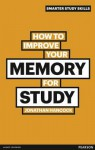 How to Improve Your Memory for Study. by Jonathan Hancock - Jonathan Hancock
