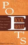 Poet's Bookshelf: Contemporary Poets On Books That Shaped Their Art - Peter Davis