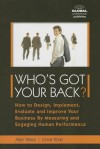 Who's Got Your Back: How to Design, Implement, Evaluate and Improve Your Business by Measuring and Engaging Human Performance - Omar Khan, Alan Weiss