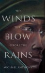 The Winds That Blow Before the Rains - Michael Anthony